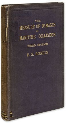 The Measure of Damages in Actions of Maritime Collisions. Edward Stanley Roscoe