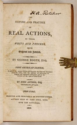 The Nature and Practice of Real Actions, In Their Writs and Process.