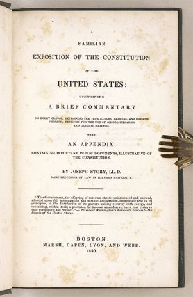 A Familiar Exposition of the Constitution of the United States...