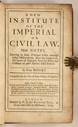 A New Institute of the Imperial or Civil Law, With Notes Shewing...
