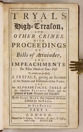 Tryals for High-Treason, And Other Crimes, With Proceedings on Bills..