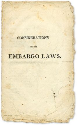 Considerations on the Embargo Laws, Boston, 1808. Daniel Webster