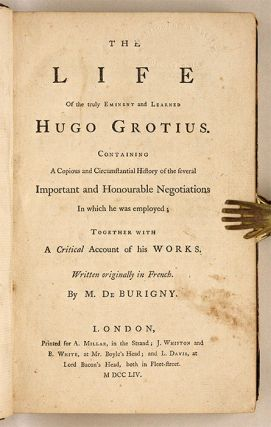 The Life of the Truly Eminent and Learned Hugo Grotius, Containing...