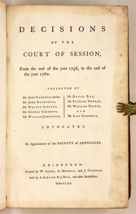 Decisions of the Court of Session, From the End of the Year 1756....