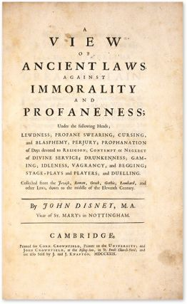 A View of Ancient Laws, Against Immorality and Profaneness; Under the