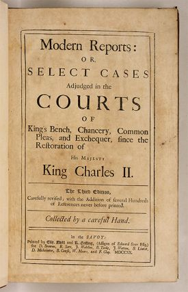 Modern Reports, Or Select Cases Adjudged in the Courts of King's Bench