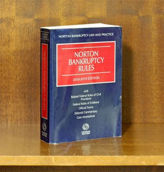 Norton Bankruptcy Law And Practice 3d Bankruptcy Rules 2018-2019 Ed. William L. Norton