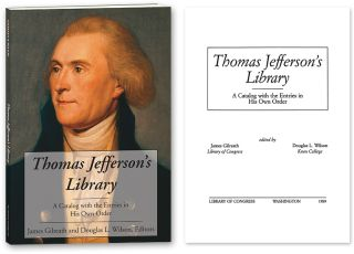 Thomas Jefferson's Library A Catalog with the Entries in His Own Order. James Gilreath, Douglas...