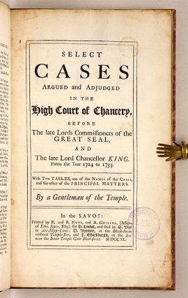 Select Cases Argued and Adjudged in the High Court of Chancery...