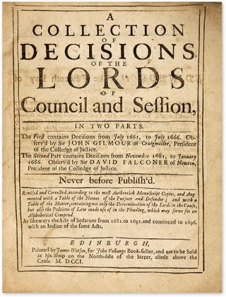 A Collection of Decisions, Of the Lords of Council and Session...