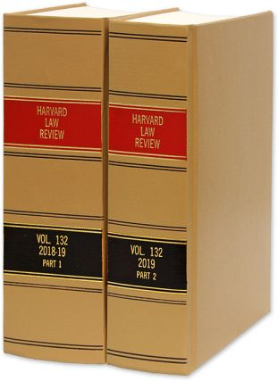 Harvard Law Review. Vol. 132 (2018-2019) Part 1-2, in 2 books. Harvard Law Review Association