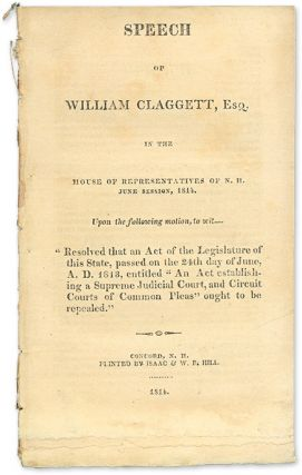 Speech of William Claggett, Esq in the House of Representatives of. William Claggett