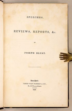 Speeches, Reviews, Reports, &c. New York, 1843. First edition