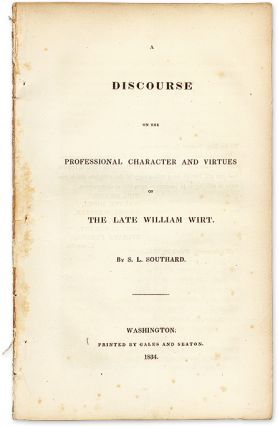 A Discourse on the Professional Character and Virtues of the Late. Samuel L. Southard