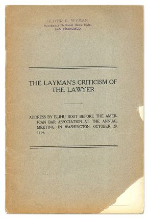 The Layman's Criticism of the Lawyer, Address by Elihu Root, Before. Elihu Root