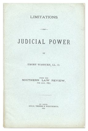 Limitations of Judicial Power. Emory Washburn
