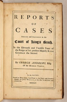 Reports of Cases Argued and Adjudged in the Court of King's Bench...