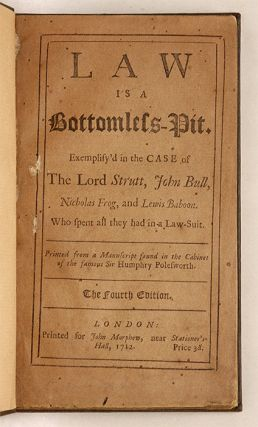 Law is a Bottomless Pit, Or, The History of John Bull, Published...