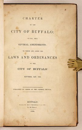 Charter of the City of Buffalo, With the Several Amendments, To Which.