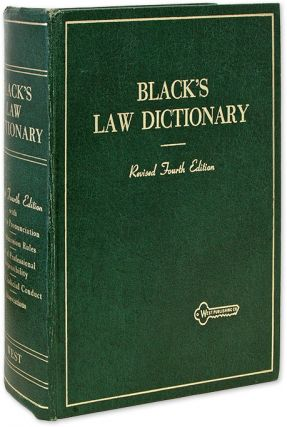 Black's Law Dictionary: Definitions... Revised 4th Edition, 1968. Henry Campbell Black