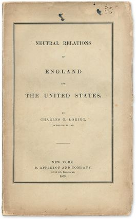 Neutral Relations of England and the United States. Charles G. Loring