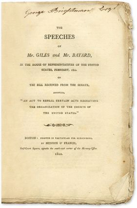 The Speeches of Mr Giles and Mr Bayard, In the House of. William Branch Giles, James Bayard