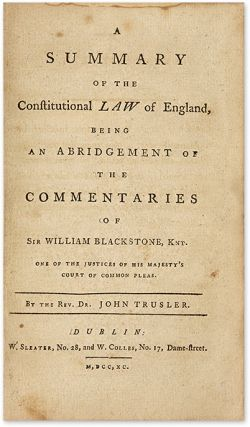 A Summary of the Constitutional Laws of England, Being an Abridgement