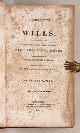 Precedents of Wills, Drawn Conformably to Revised Statutes of New York