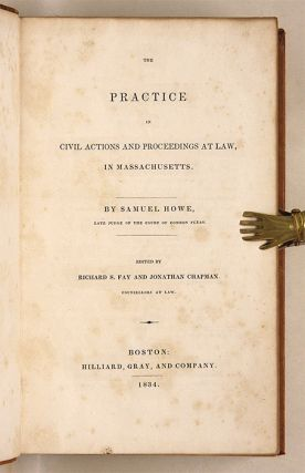 The Practice in Civil Actions and Proceedings at Law in Massachusetts.