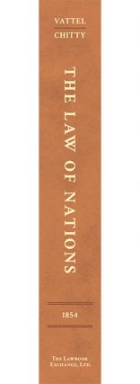 The Law of Nations; or Principles of the Law of Nature, Applied...