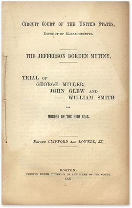 The Jefferson Borden Mutiny, Trial of George Miller, John Glew...