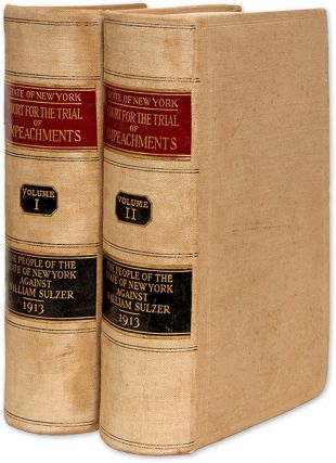 Proceedings of the Court for the Trial of Impeachments, The People. Trial, William Sulzer, Defendant