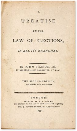 A Treatise on the Law of Elections, In All Its Branches. Corrected...
