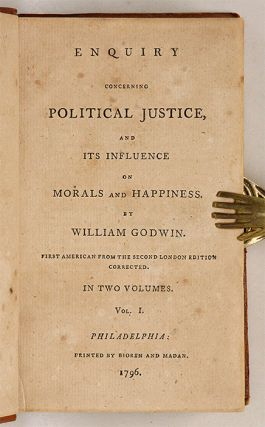 An Enquiry Concerning Political Justice, and its Influence on...