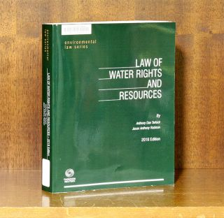 Law of Water Rights and Resources, 2018 edition. A. Daniel Tarlock, Jason Anthony Robison