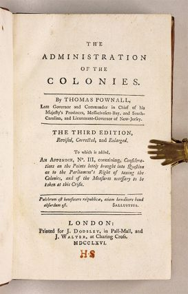 The Administration of the Colonies, third edition, 1766