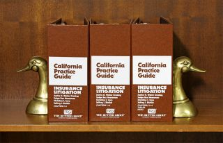 California Practice Guide Insurance Litigation 3 Vols June 2019 Update. Justice H. Walter...