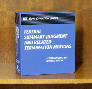 Federal Summary Judgment and Related Termination Motions to Feb. 2019. David N. Finley, Stephanie...