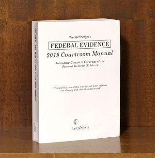 Weissenberger's Federal Evidence Courtroom Manual, 2019 Edition. Glen Weissenberger