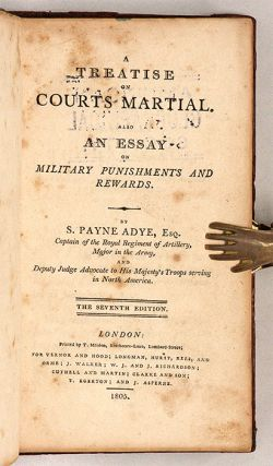 A Treatise on Courts Martial, Also An Essay on Military Punishments...