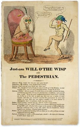 Just-Ass Will O' the Wisp and The Pedestrian, London, c1809. Broadside, Robert Barclay Allardice...