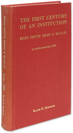The First Century of an Institution, Reed Smith Shaw & McClay, Reed. Ralph H. Demmler