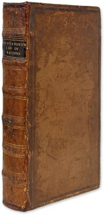 Of the Law of Nature and Nations, Eight Books, Second Edition, 1710. Samuel von Pufendorf, Jean...