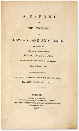 A Report of the Judgment in Dew v Clark and Clark...