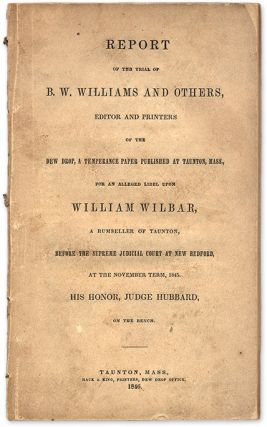 Report of the Trial of B W Williams and Others, Editor and Printers. Trial, Benjamin W Williams,...