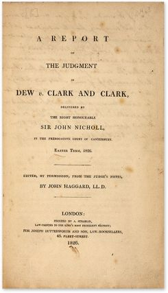 A Report of the Judgment of Dew v Clark and Clark, Delivered by...