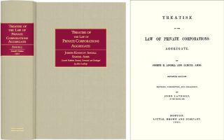 Treatise on the Law of Private Corporations Aggregate. Joseph K. Angell, Samuel Ames, John...