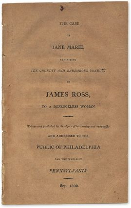 The Case of Jane Marie, Exhibiting the Cruelty and Barbarous Conduct. Jane Marie