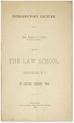 Introductory Lecture Before the Law School, Greensboro, NC, 1880.