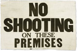"No Shooting on These Premises, Phoenix, c.1920's, Linen 12"" x 8-3/4."" Broadside, Arizona"